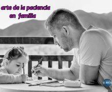 El arte de la paciencia en familia
